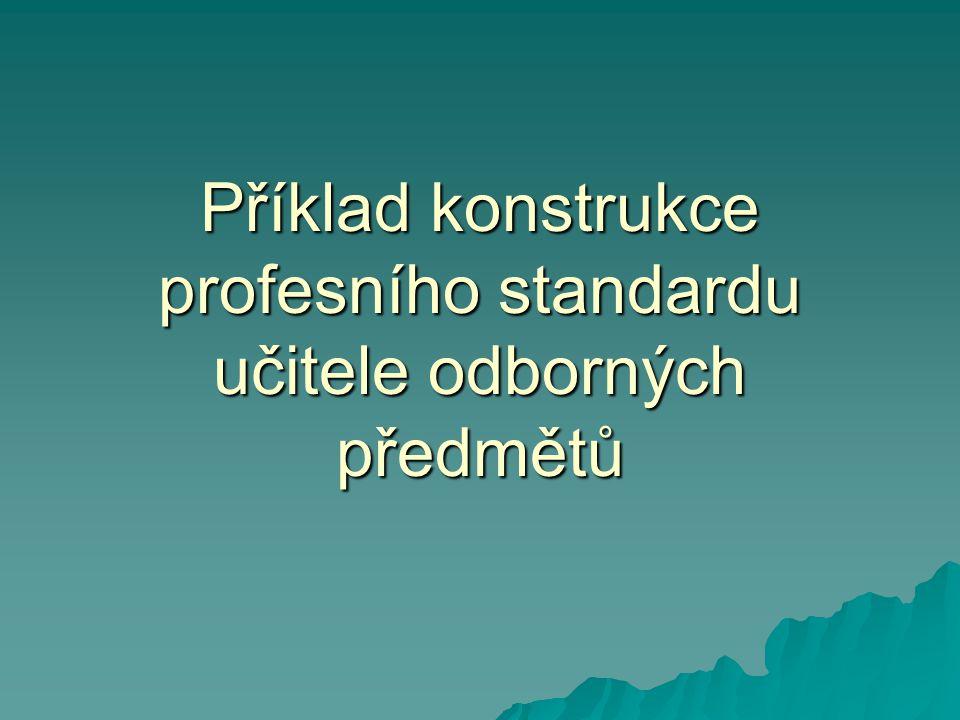 Příklad konstrukce profesního standardu učitele odborných předmětů