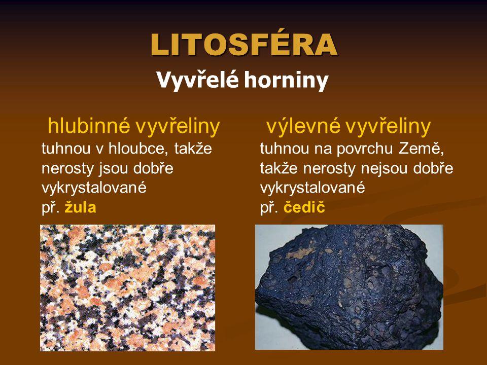 LITOSFÉRA Vyvřelé horniny hlubinné vyvřeliny výlevné vyvřeliny