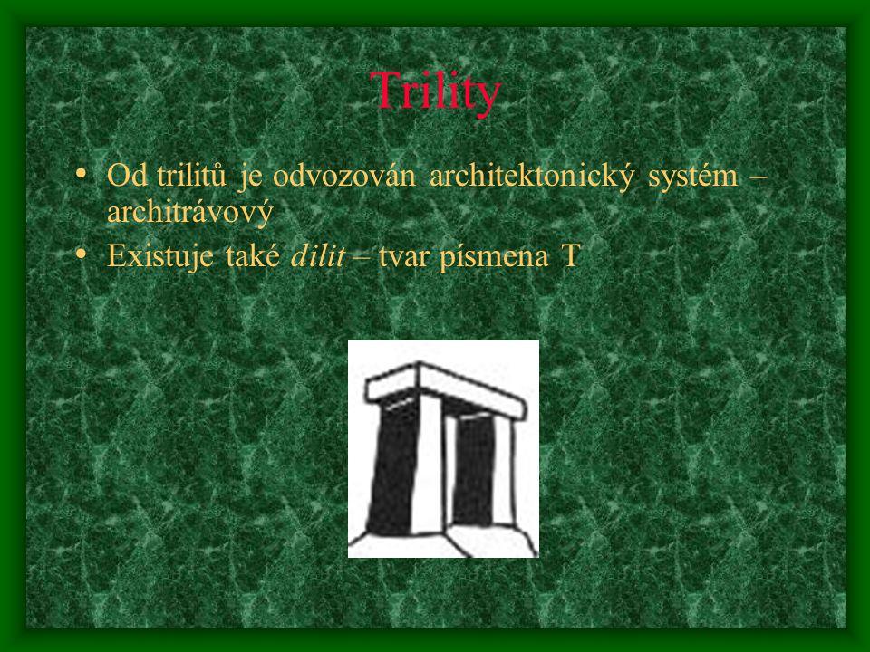 Trility Od trilitů je odvozován architektonický systém – architrávový