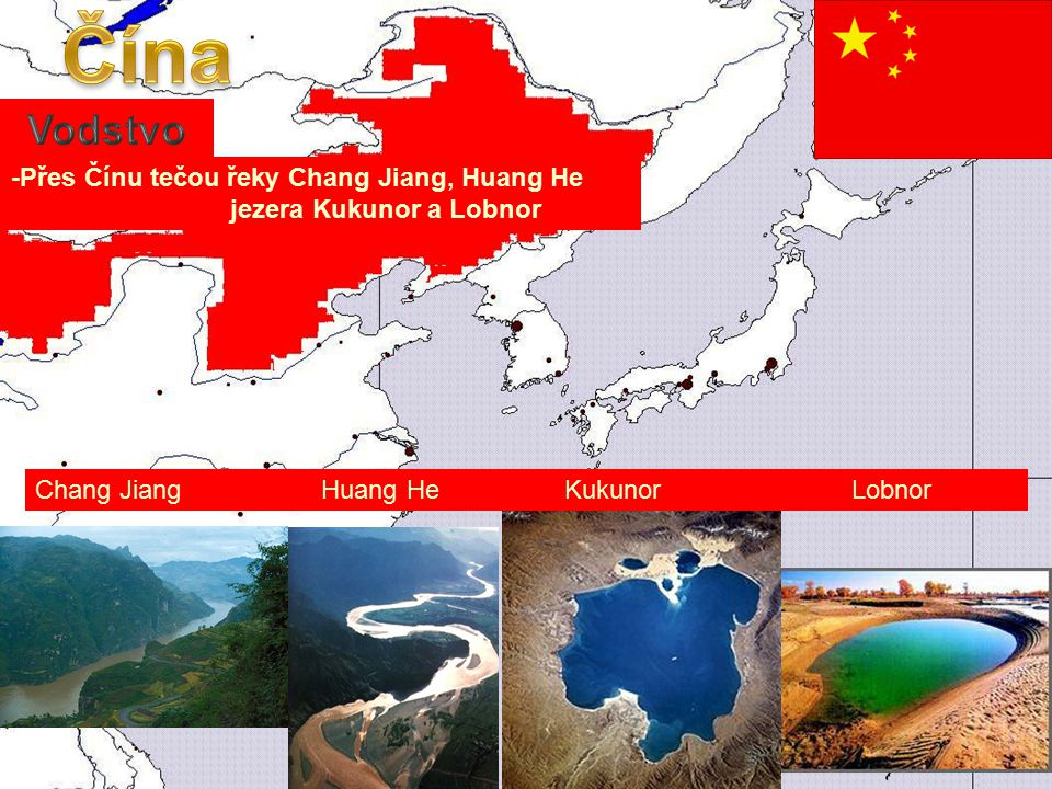 Čína Vodstvo -Přes Čínu tečou řeky Chang Jiang, Huang He