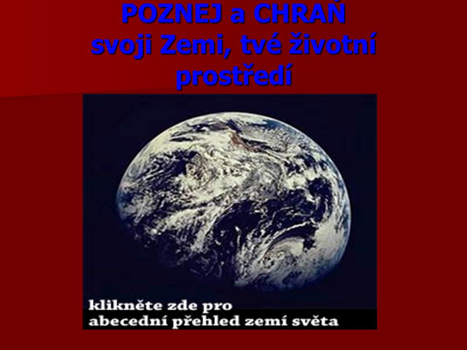 POZNEJ a CHRAŇ svoji Zemi, tvé životní prostředí