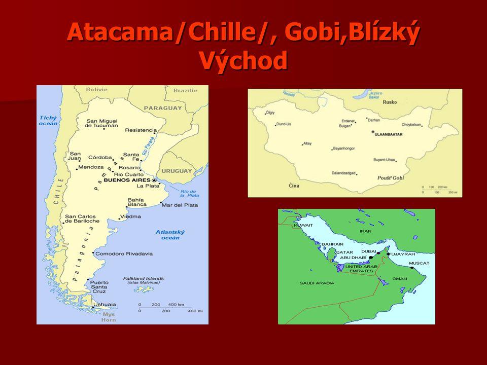 Atacama/Chille/, Gobi,Blízký Východ
