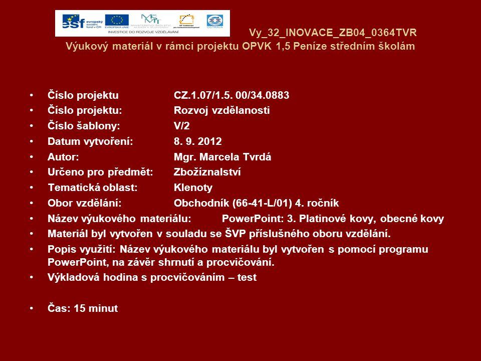 Vy_32_INOVACE_ZB04_0364TVR Výukový materiál v rámci projektu OPVK 1,5 Peníze středním školám