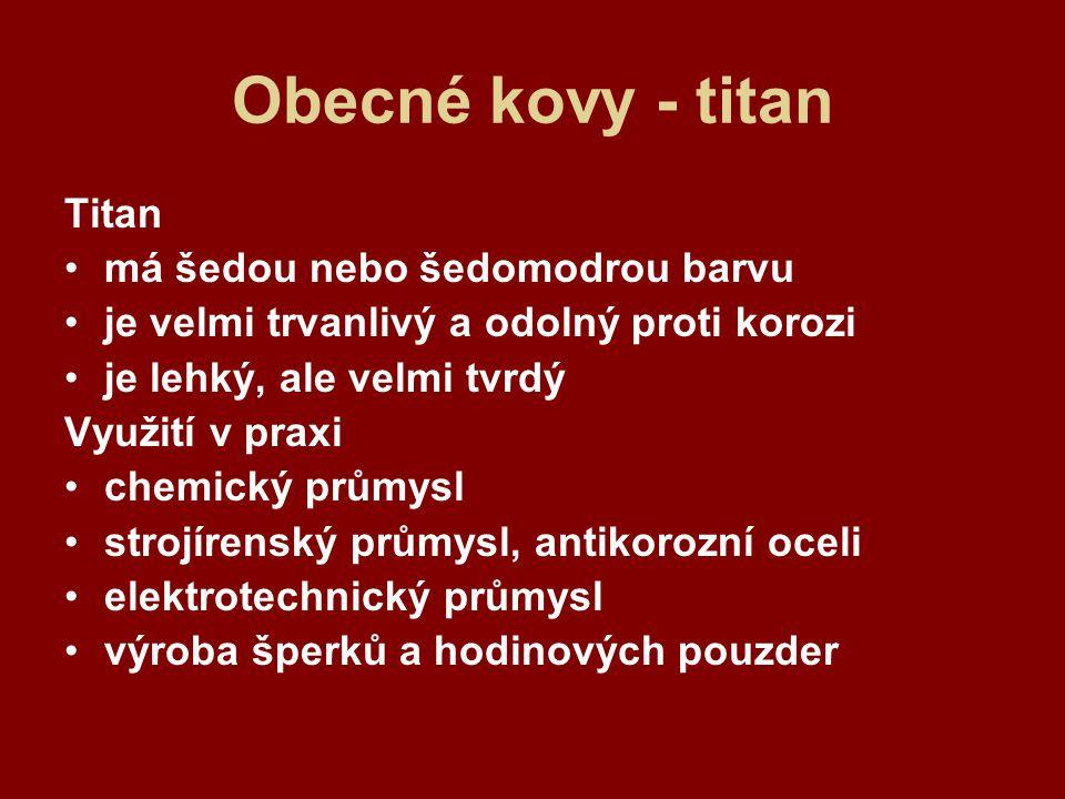 Obecné kovy - titan Titan má šedou nebo šedomodrou barvu