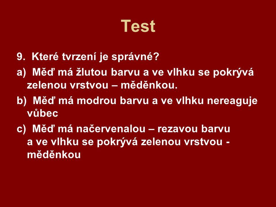 Test 9. Které tvrzení je správné