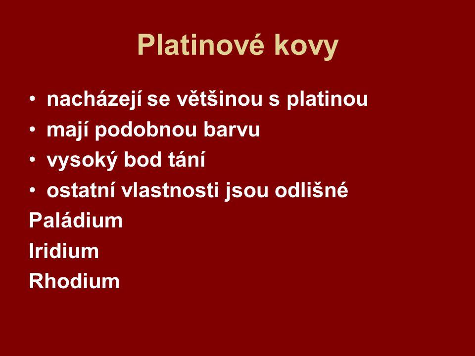 Platinové kovy nacházejí se většinou s platinou mají podobnou barvu