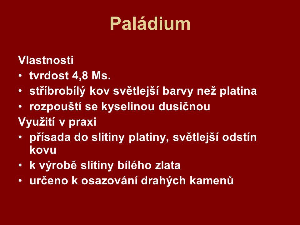 Paládium Vlastnosti tvrdost 4,8 Ms.