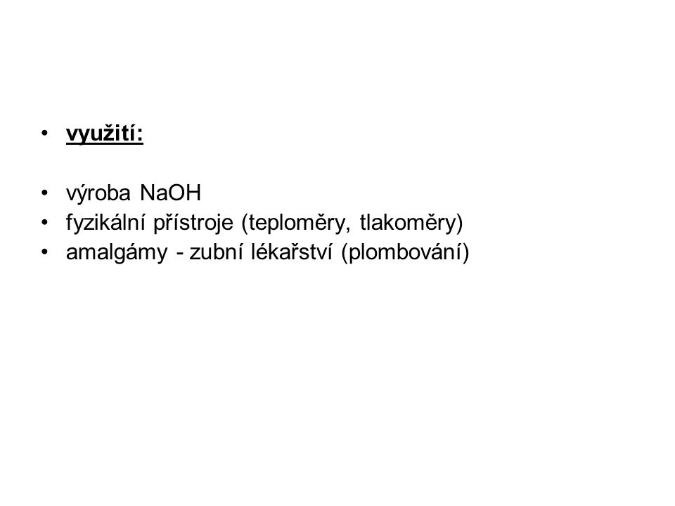 využití: výroba NaOH.