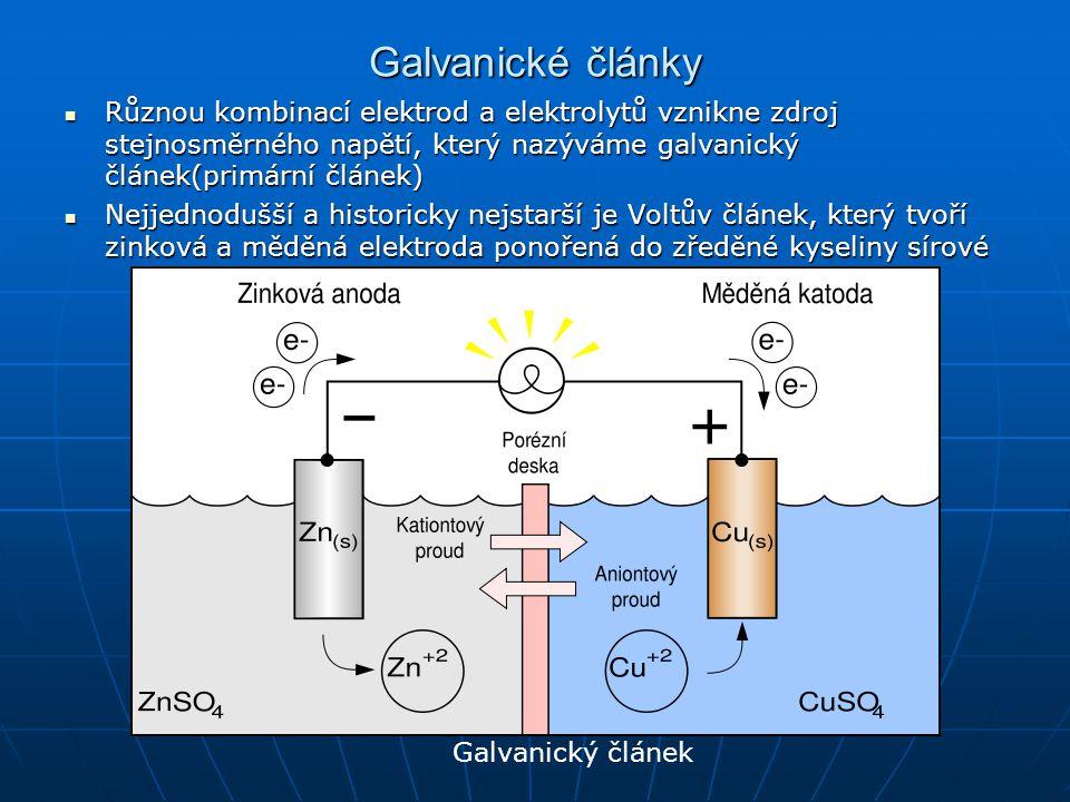 Galvanické články Různou kombinací elektrod a elektrolytů vznikne zdroj stejnosměrného napětí, který nazýváme galvanický článek(primární článek)