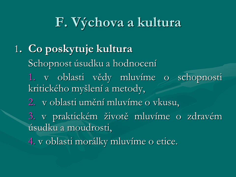 F. Výchova a kultura 1. Co poskytuje kultura