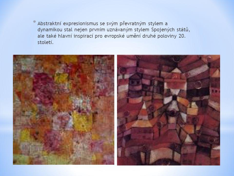 Abstraktní expresionismus se svým převratným stylem a dynamikou stal nejen prvním uznávaným stylem Spojených států, ale také hlavní inspirací pro evropské umění druhé poloviny 20.
