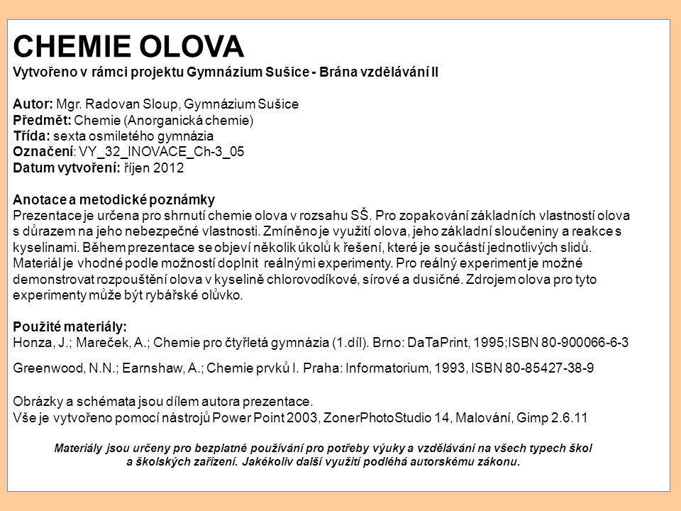 CHEMIE OLOVA Vytvořeno v rámci projektu Gymnázium Sušice - Brána vzdělávání II. Autor: Mgr. Radovan Sloup, Gymnázium Sušice.