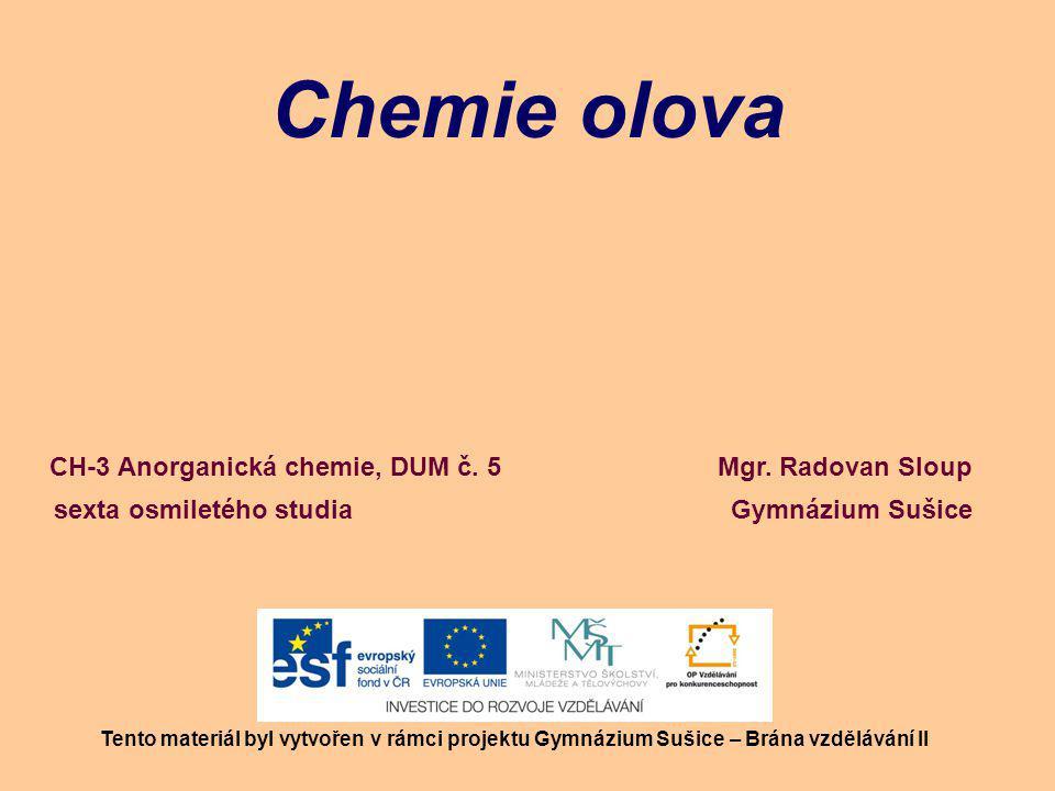 Chemie olova CH-3 Anorganická chemie, DUM č. 5 Mgr. Radovan Sloup