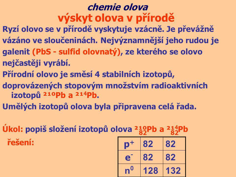 výskyt olova v přírodě chemie olova 82 82 p+ 82 e- n0 128 132