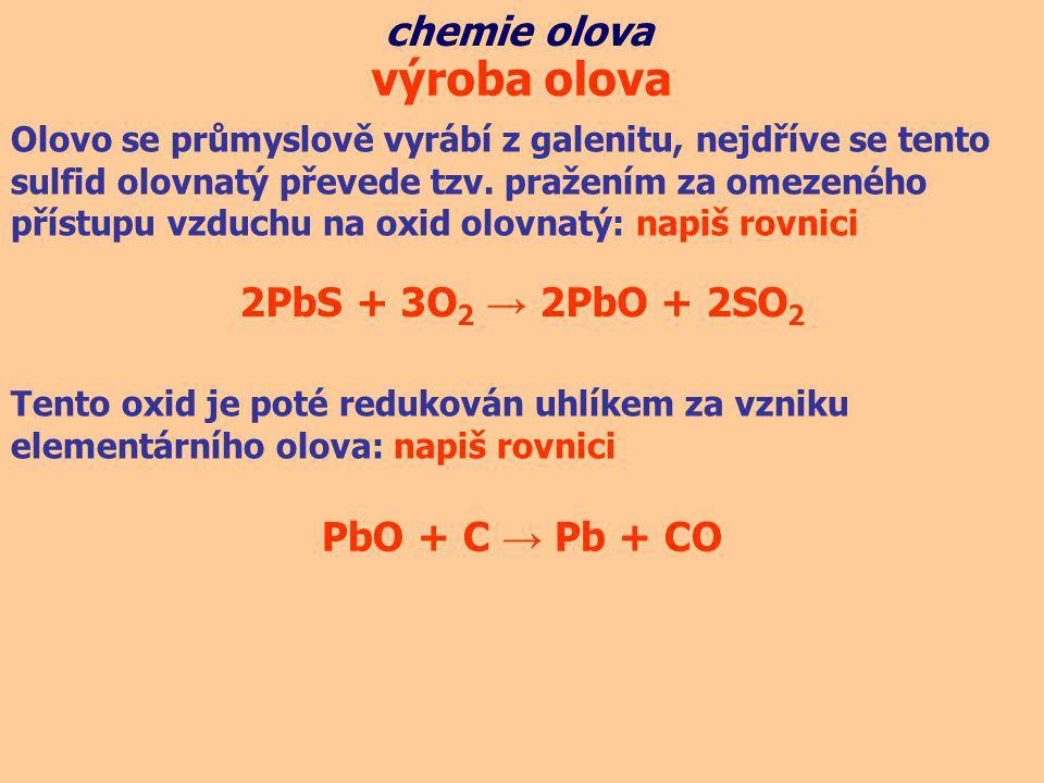 výroba olova chemie olova 2PbS + 3O2 → 2PbO + 2SO2