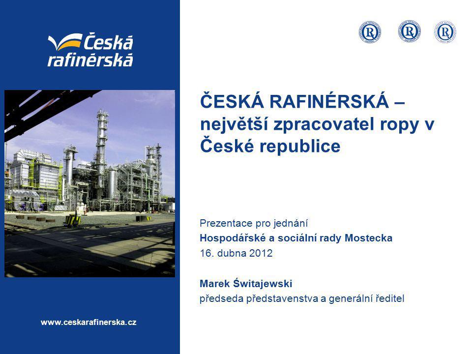 ČESKÁ RAFINÉRSKÁ – největší zpracovatel ropy v České republice