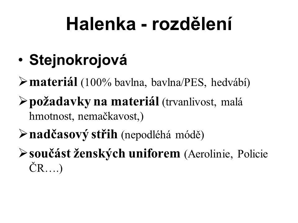 Halenka - rozdělení Stejnokrojová