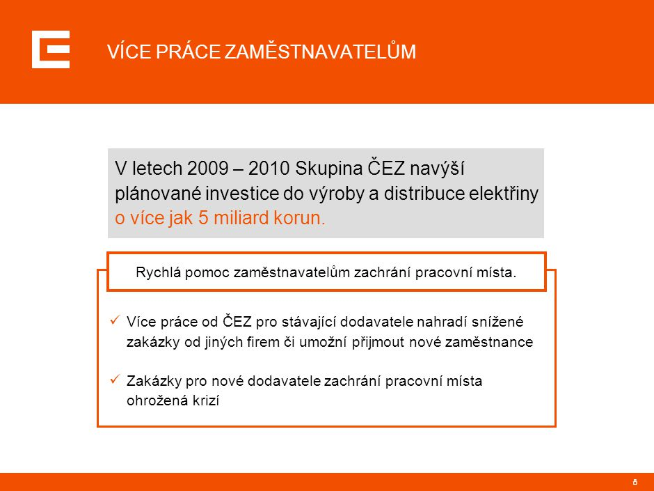 URYCHLÍME INVESTICE DO STÁVAJÍCÍCH ELEKTRÁREN ČEZ V ČESKÉ REPUBLICE