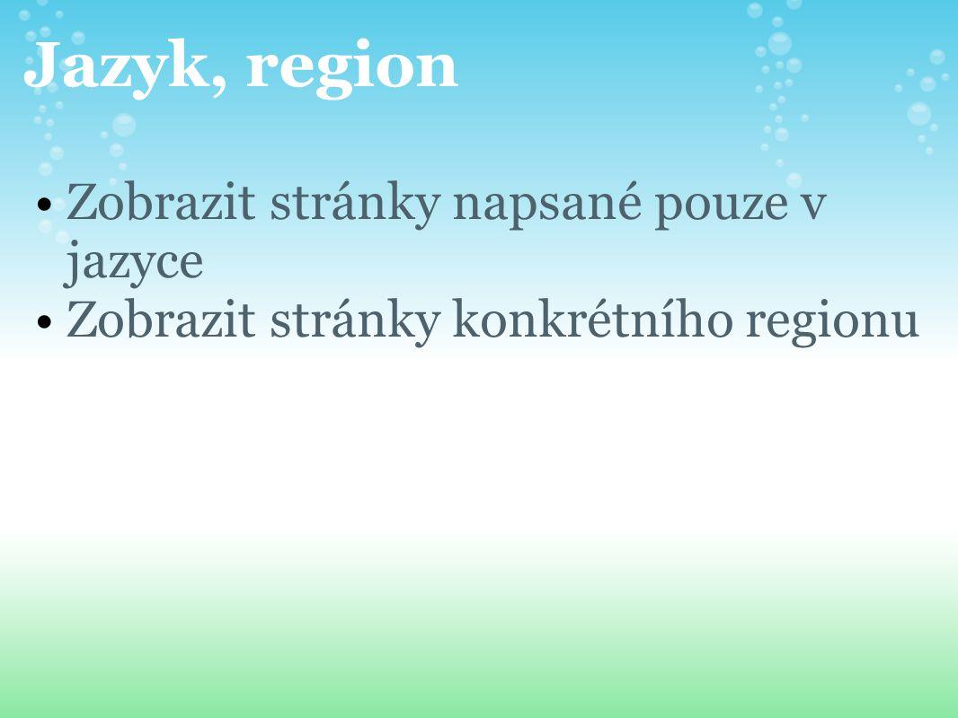 Jazyk, region Zobrazit stránky napsané pouze v jazyce