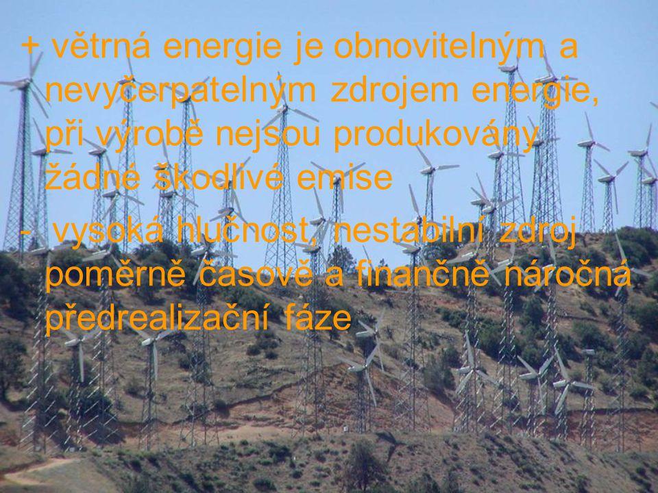 + větrná energie je obnovitelným a nevyčerpatelným zdrojem energie, při výrobě nejsou produkovány žádné škodlivé emise
