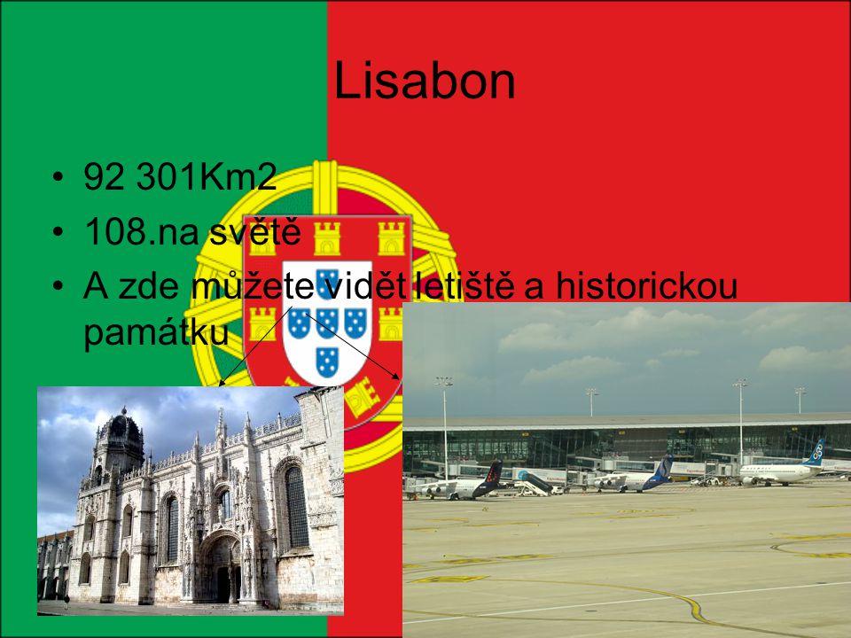 Lisabon 92 301Km2 108.na světě A zde můžete vidět letiště a historickou památku