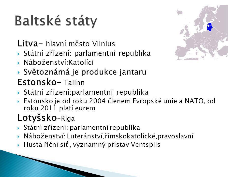 Baltské státy Lotyšsko-Riga Litva- hlavní město Vilnius