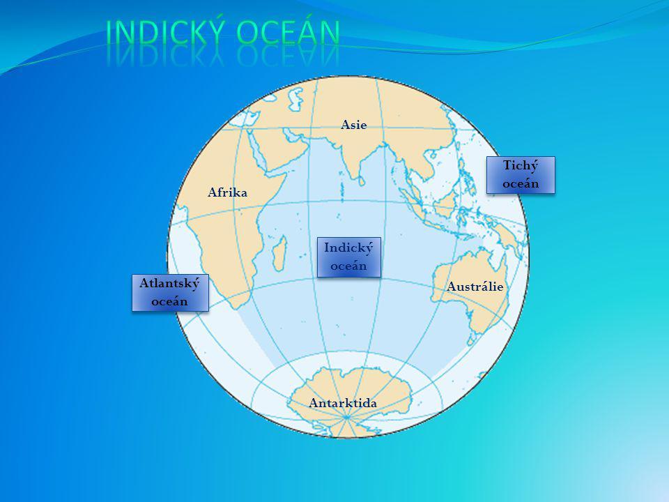 indický oceán Asie Tichý oceán Afrika Indický oceán Atlantský oceán