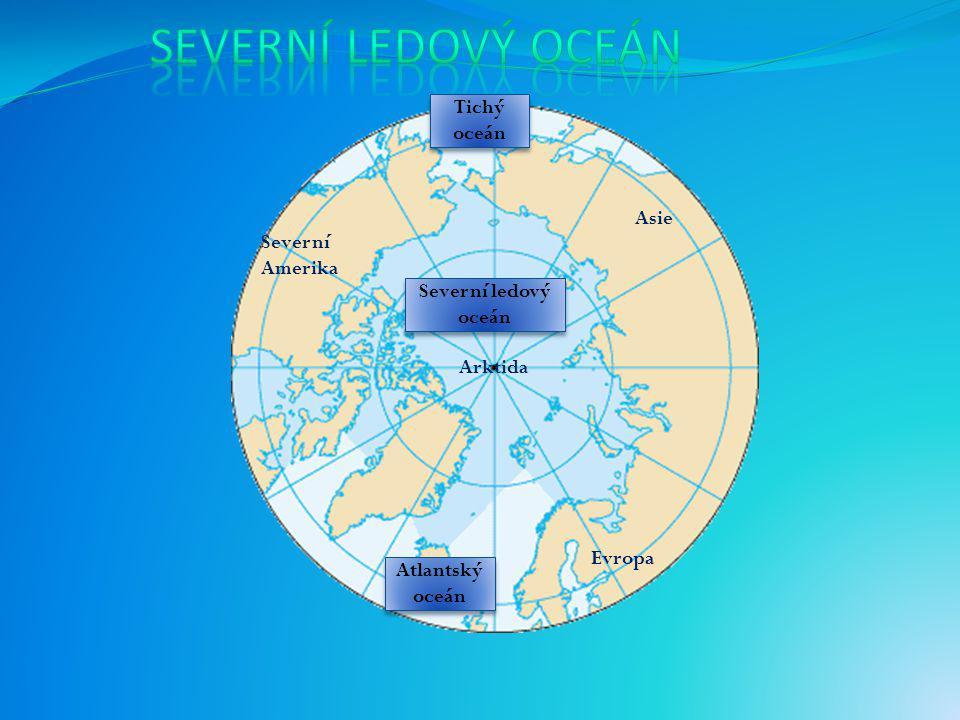 Severní ledový oceán Tichý oceán Asie Severní Amerika