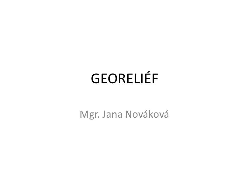GEORELIÉF Mgr. Jana Nováková