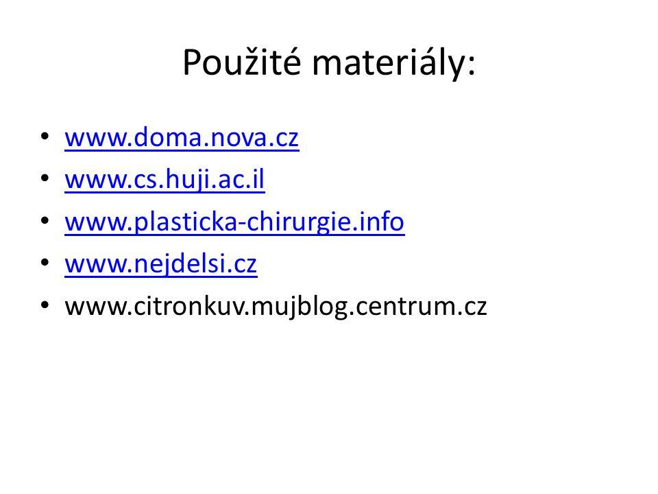 Použité materiály: www.doma.nova.cz www.cs.huji.ac.il