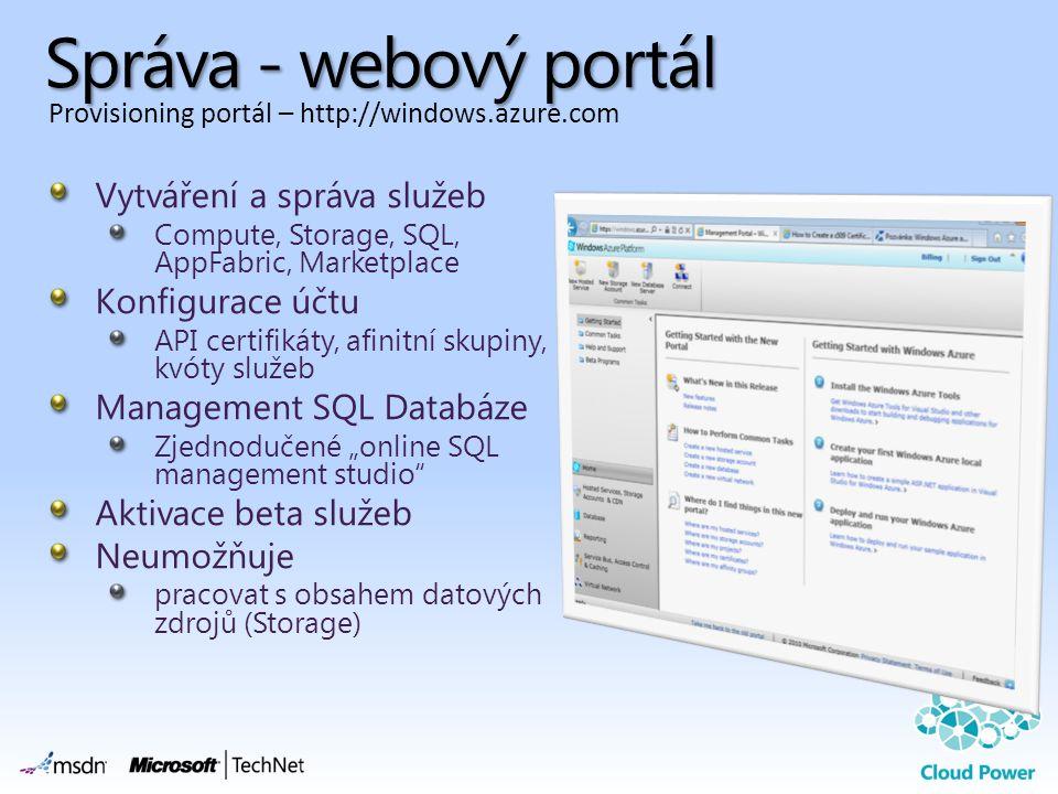 Správa - webový portál Vytváření a správa služeb Konfigurace účtu