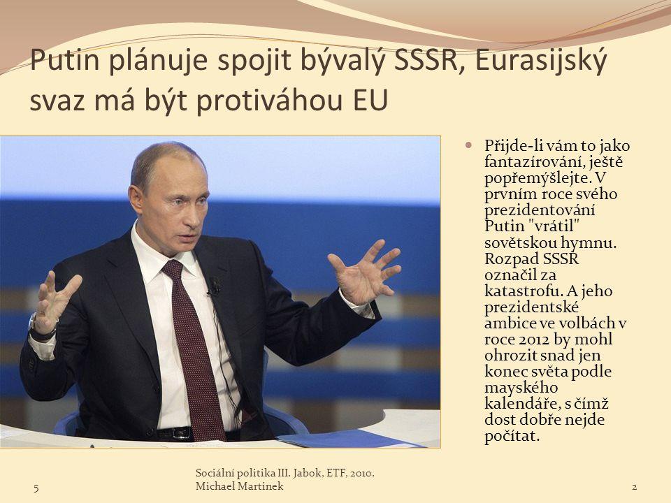 Putin plánuje spojit bývalý SSSR, Eurasijský svaz má být protiváhou EU