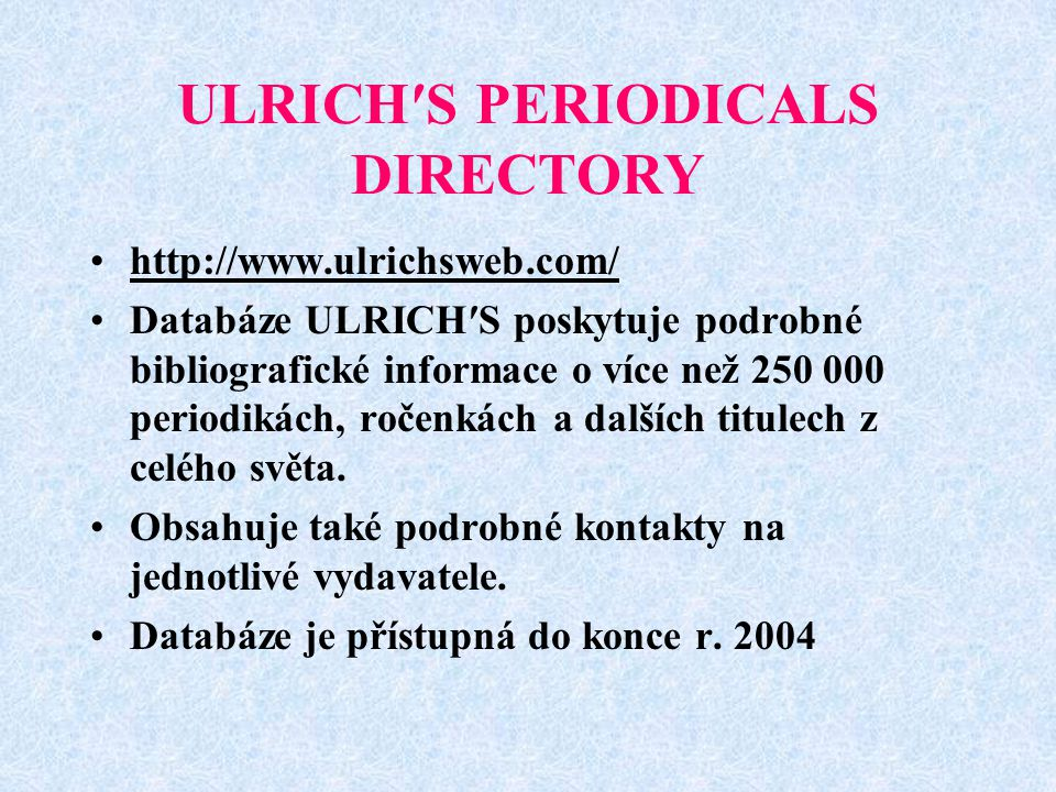 ULRICH′S PERIODICALS DIRECTORY