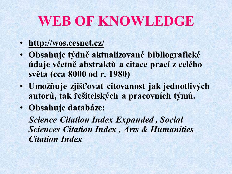 WEB OF KNOWLEDGE http://wos.cesnet.cz/
