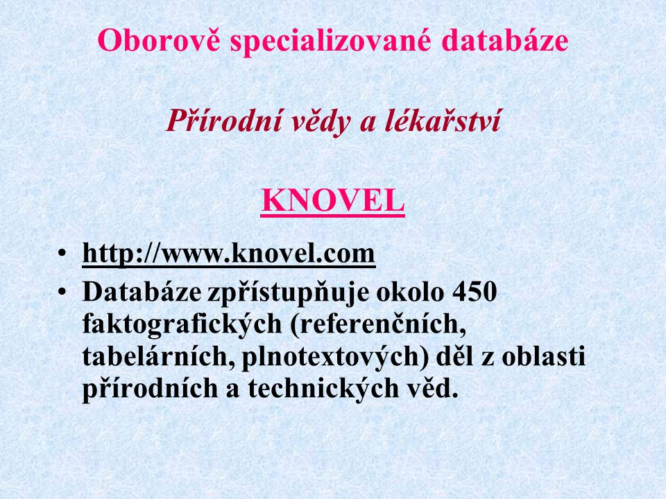 Oborově specializované databáze Přírodní vědy a lékařství KNOVEL