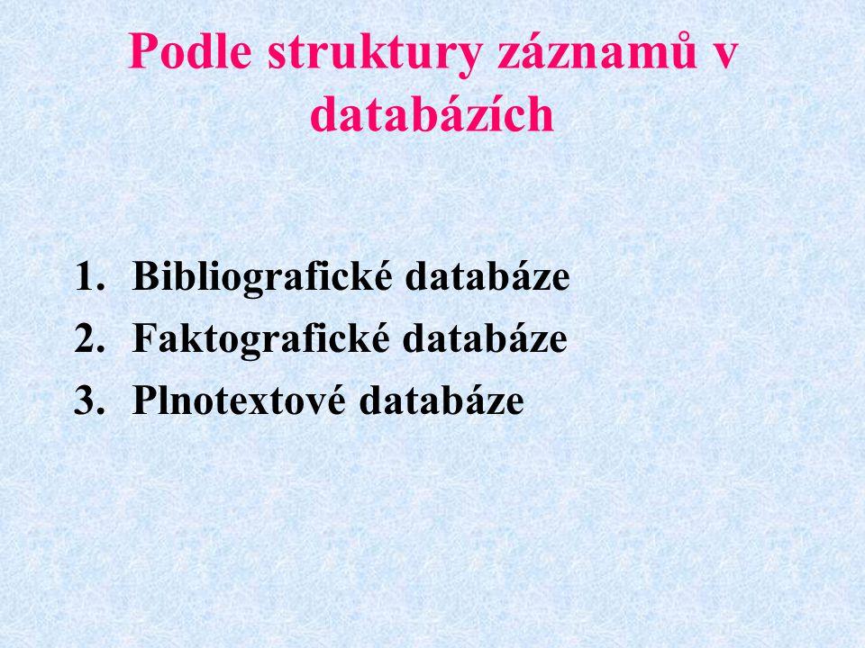 Podle struktury záznamů v databázích