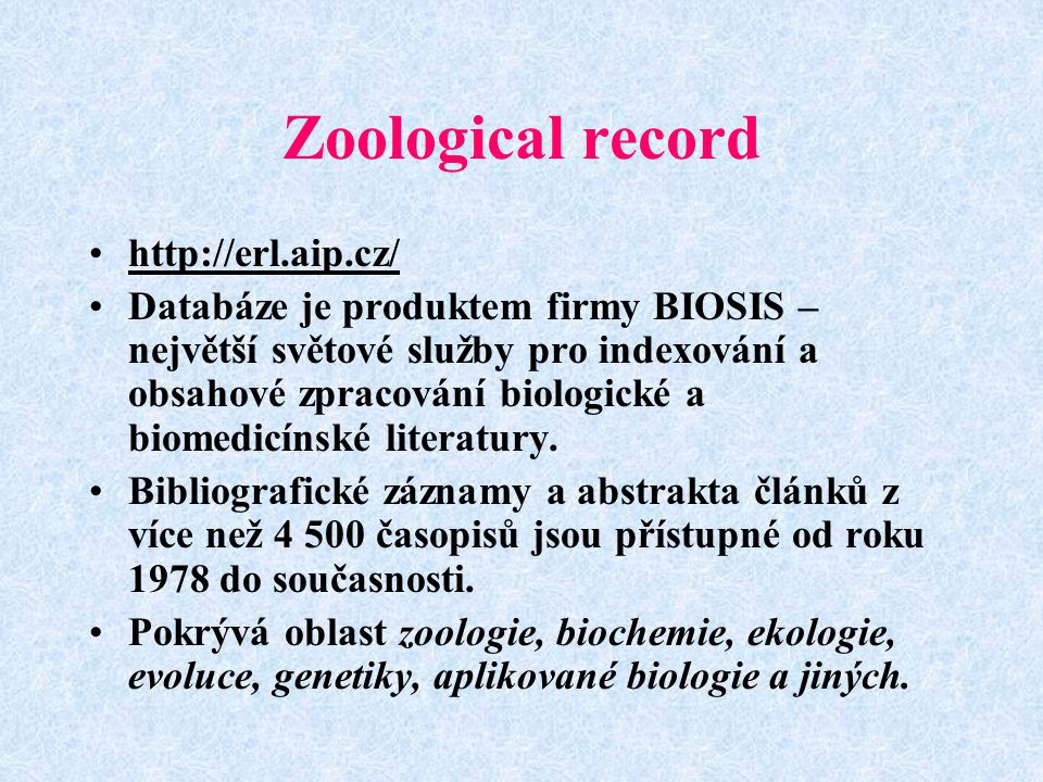 Zoological record http://erl.aip.cz/