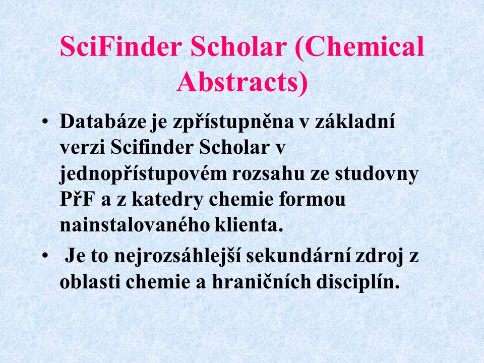 SciFinder Scholar (Chemical Abstracts)