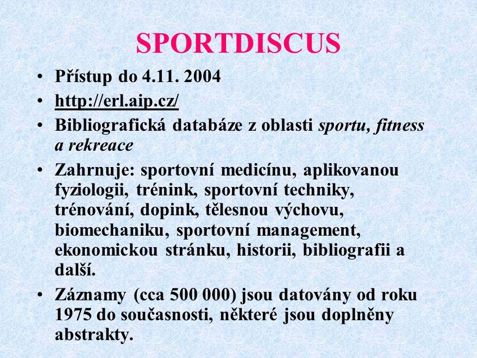 SPORTDISCUS Přístup do 4.11. 2004 http://erl.aip.cz/