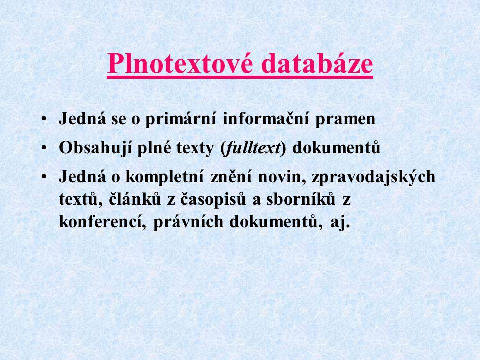 Plnotextové databáze Jedná se o primární informační pramen