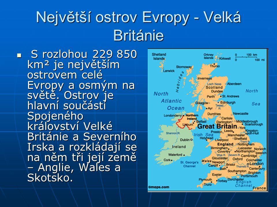 Největší ostrov Evropy - Velká Británie