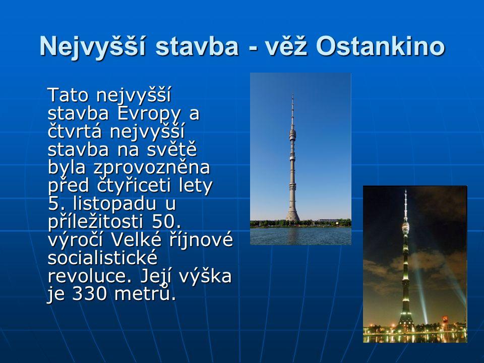 Nejvyšší stavba - věž Ostankino