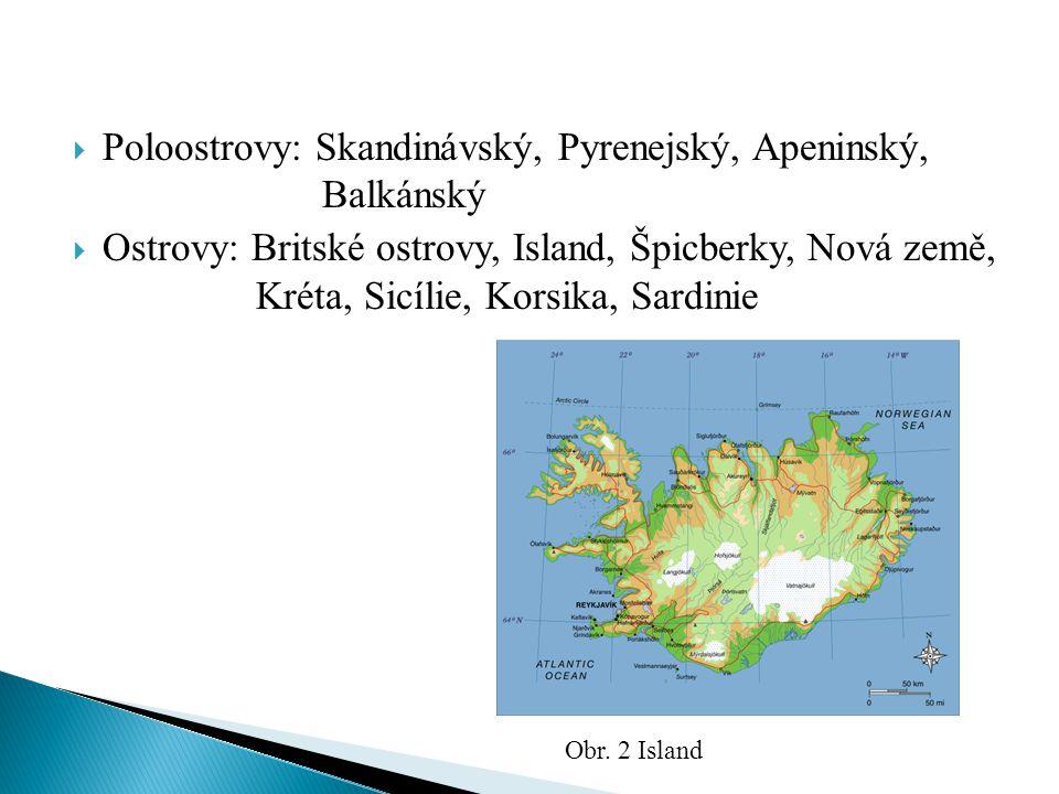 Poloostrovy: Skandinávský, Pyrenejský, Apeninský, Balkánský