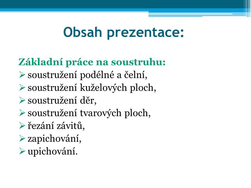 Obsah prezentace: Základní práce na soustruhu: