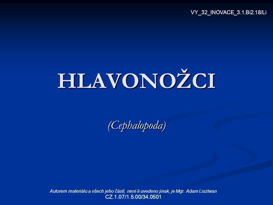 HLAVONOŽCI (Cephalopoda) VY_32_INOVACE_3.1.Bi2.18/Li