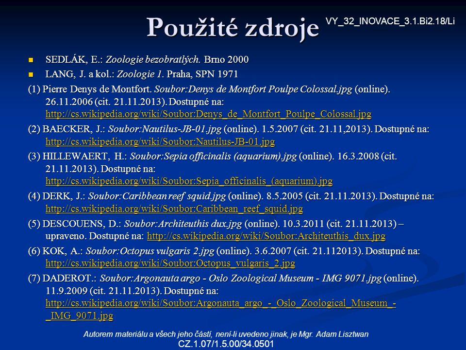 Použité zdroje SEDLÁK, E.: Zoologie bezobratlých. Brno 2000