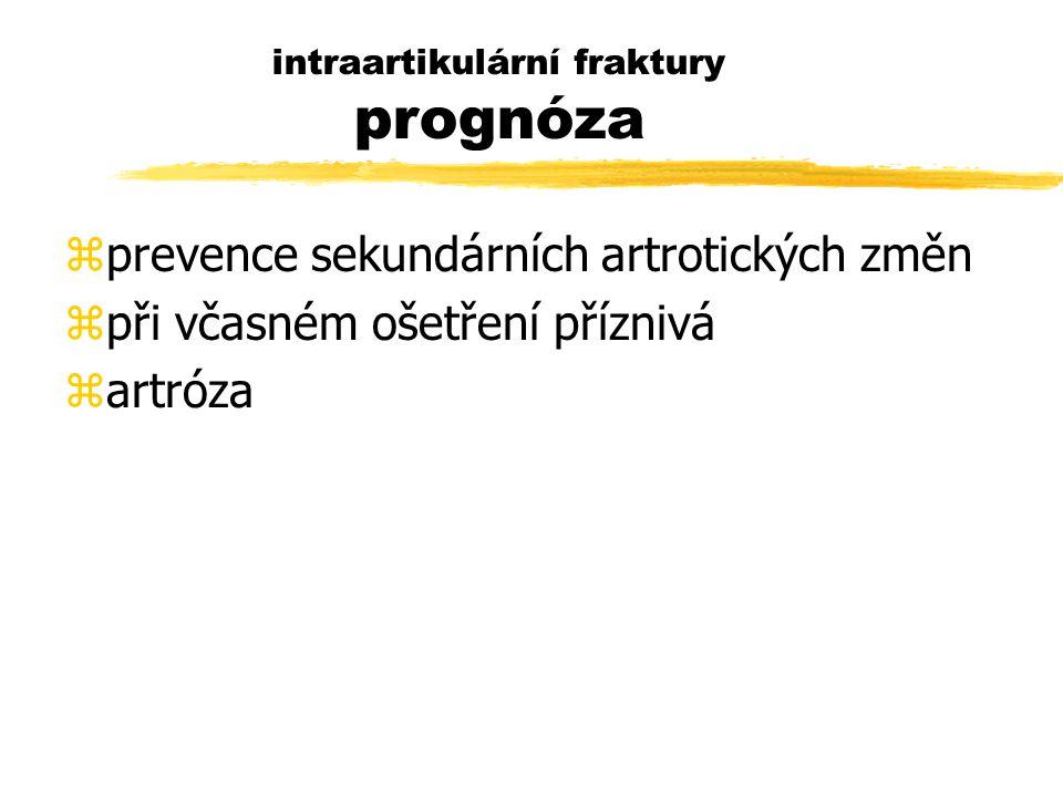 intraartikulární fraktury prognóza