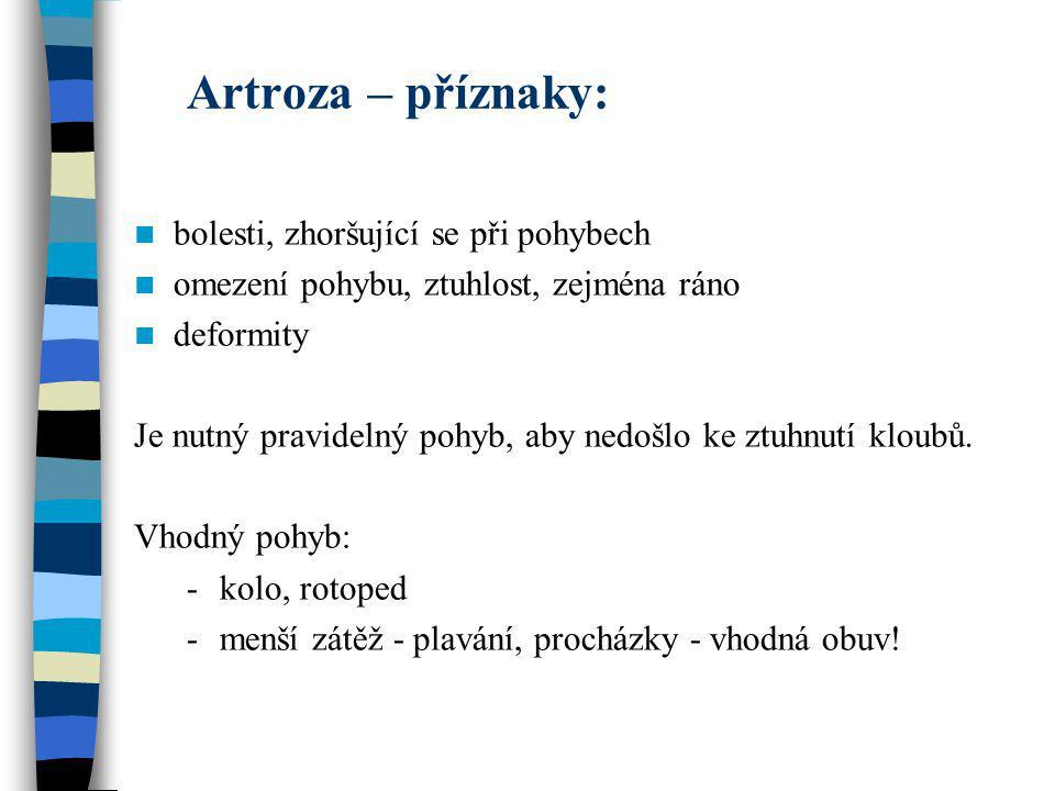 Artroza – příznaky: bolesti, zhoršující se při pohybech