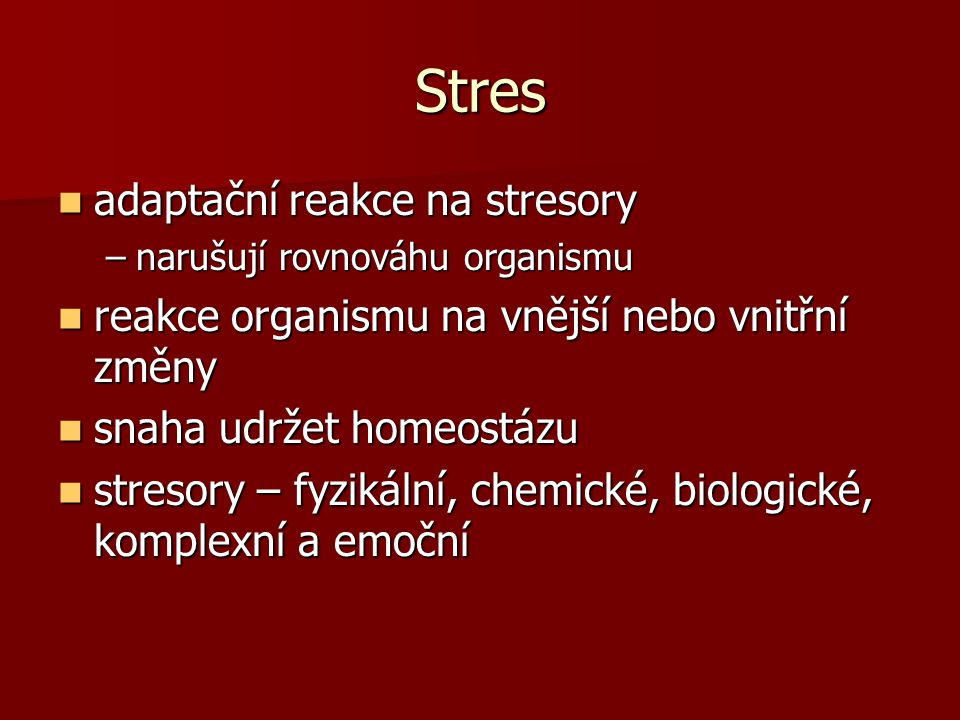 Stres adaptační reakce na stresory