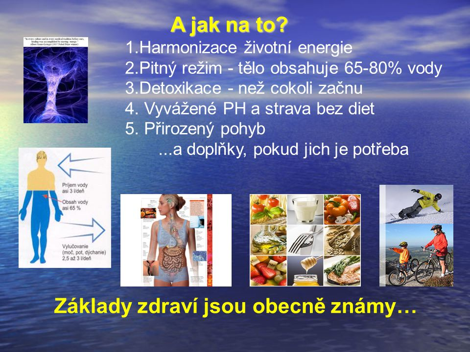 Základy zdraví jsou obecně známy…